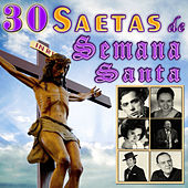 Play & Download 30 Saetas de Semana Santa by Various Artists | Napster