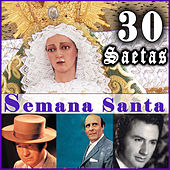 Play & Download 30 Saetas. Semana Santa by Various Artists | Napster