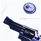 Play & Download Killing Time by Up Front | Napster
