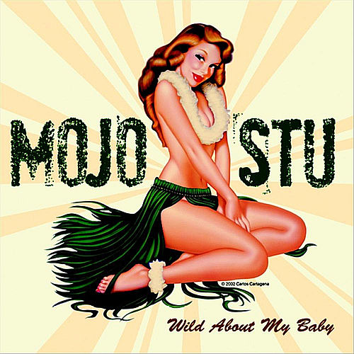 Play & Download Wild About My Baby by Mojo Stu | Napster