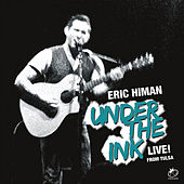 Play & Download Under The Ink: Live From Tulsa! by Eric Himan | Napster