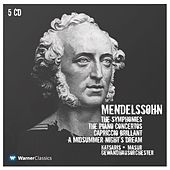 Mendelssohn : Symphonies Nos 1 - 5, Piano Concertos Nos 1, 2 & A Midsummer Night's Dream by Kurt Masur
