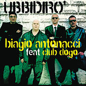 Play & Download Ubbidirò by Biagio Antonacci | Napster