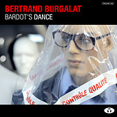 Play & Download Bardot's Dance - Single by Bertrand Burgalat | Napster