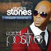 Play & Download Sticks Nor Stones Reggae Worship by Rondell Positive | Napster