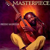 Play & Download Masterpiece by Freddie McGregor | Napster