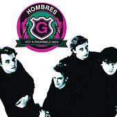 Play & Download Voy A Pasarmelo Bien by Hombres G | Napster
