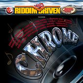Play & Download Riddim Driven: Chrome by Various Artists | Napster