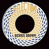 Reflections by Dennis Brown