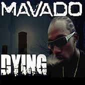Play & Download Dying by Mavado | Napster