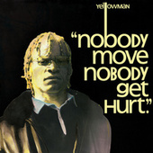 Play & Download Nobody Move Nobody Get Hurt by Yellowman | Napster
