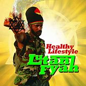 Play & Download Healthy Lifestyle by Lutan Fyah | Napster