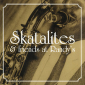 Play & Download Skatalites & Friends At Randy's by Various Artists | Napster