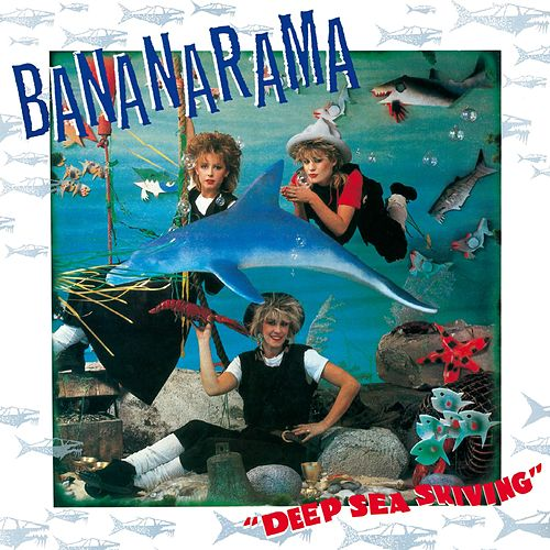 Deep Sea Skiving von Bananarama