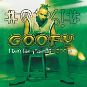 Play & Download I Don't Give A Damn by Goofy | Napster