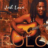 Play & Download Jah Love by Yami Bolo | Napster