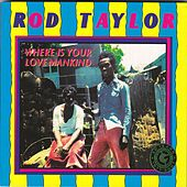 Where Is Your Love Mankind by Rod Taylor