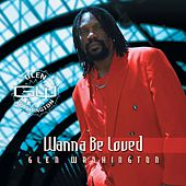 Play & Download Wanna Be Loved by Glen Washington | Napster