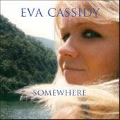 Somewhere von Eva Cassidy
