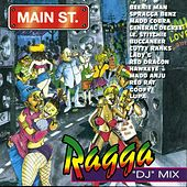 Play & Download Main Street Ragga 'DJ' Mix by Various Artists | Napster