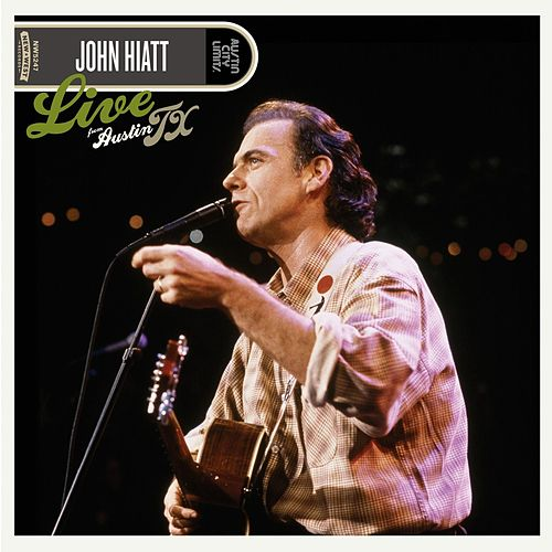 Play & Download Live From Austin TX by John Hiatt | Napster