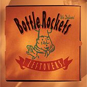 Play & Download Leftovers by The Bottle Rockets | Napster