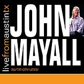 Live From Austin TX by John Mayall
