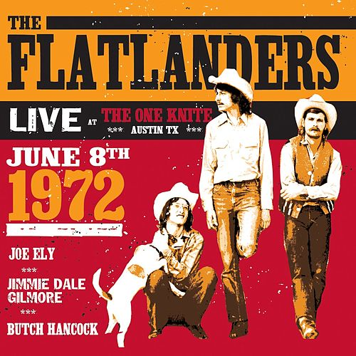 Play & Download Live at the One Knite June 8th, 1972 by Flatlanders | Napster