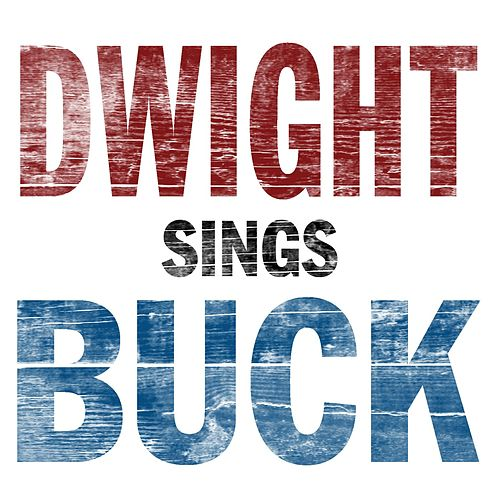 Play & Download Dwight Sings Buck by Dwight Yoakam | Napster
