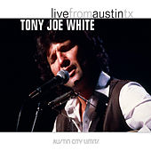 Play & Download Live From Austin TX by Tony Joe White | Napster