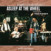 Play & Download Live From Austin TX by Asleep at the Wheel | Napster