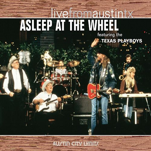 Live From Austin TX by Asleep at the Wheel