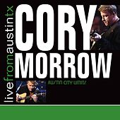 Play & Download Live From Austin TX by Cory Morrow | Napster
