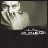 Play & Download Beneath This Gruff Exterior by John Hiatt | Napster
