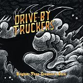 Play & Download Brighter Than Creation's Dark by Drive-By Truckers | Napster