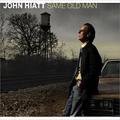 Same Old Man by John Hiatt