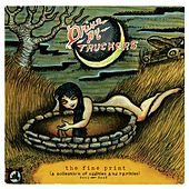 Play & Download The Fine Print [A Collection Of Oddities And Rarities 2003-2008] by Drive-By Truckers | Napster