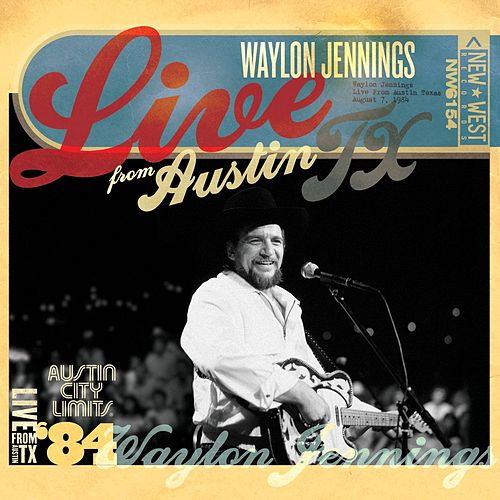 Live From Austin TX '84 by Waylon Jennings