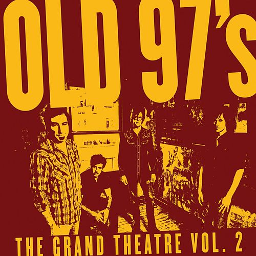 The Grand Theatre Vol. 2 by Old 97's