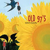 Play & Download Blame it on Gravity by Old 97's | Napster