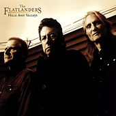 Play & Download Hills and Valleys by Flatlanders | Napster