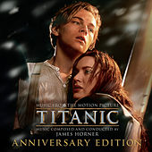 Play & Download Titanic: Original Motion Picture Soundtrack - Anniversary Edition by James Horner | Napster