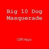 Big 10 Dog Masquerade by Cliff Hays