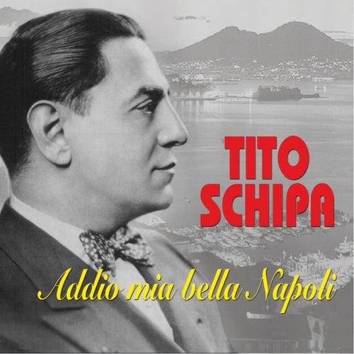 Play & Download Addio mia bella Napoli by Tito Schipa | Napster