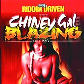 Play & Download Riddim Driven: Chiney Gal and Blazing by Various Artists | Napster