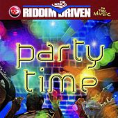 Play & Download Riddim Driven: Party Time by Various Artists | Napster