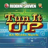 Play & Download Riddim Driven: Tun It Up Ah Nadda Notch by Various Artists | Napster