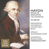 Play & Download Haydn : Mass No.11 in D minor, 'Missa in angustiis' [Nelson Mass] & Te Deum by Nikolaus Harnoncourt | Napster