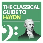 Play & Download The Classical Guide to Haydn by Various Artists | Napster
