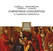 Corelli, Torelli, Vivaldi et al : Christmas Concertos by Il Giardino Armonico